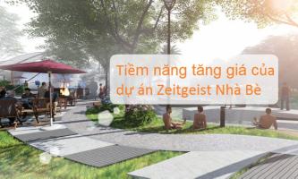 Tiềm năng tăng giá của dự án Zeitgeist Nhà Bè